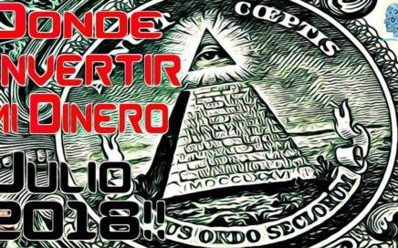 Donde Invertir mi Dinero JULIO 2018 TOP INVERSIONES – Sorteo 20$