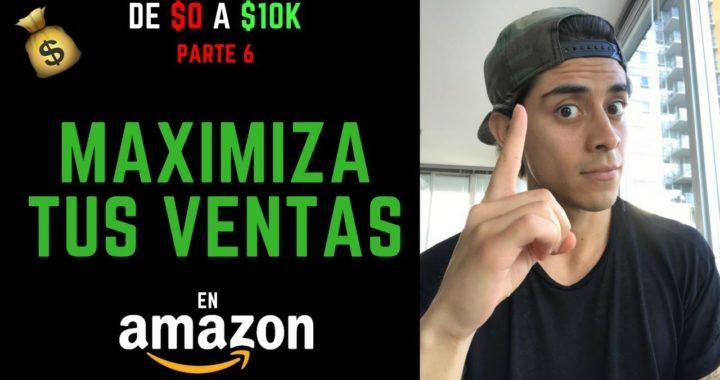 El Listado Perfecto Para Maximizar Ventas en Amazon  | Como Vender en Amazon {Parte 6: $0 a $10k}