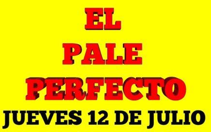 EL PALE PERFECTO 1 SOLA LOTERÍA PARA HOY JUEVES 12 DE JULIO 2018 PALE SERURO !!!