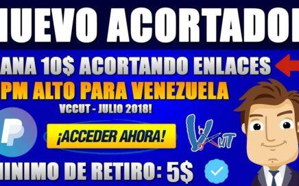 ¡GANA 10$ GRATIS CON ESTE NUEVO ACORTADOR! || CPM Alto Para Venezuela - VCCUT || Julio 2018 ||