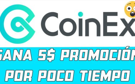 Gana 5$ Promoción por Poco Tiempo Exchange Chino CoinEx