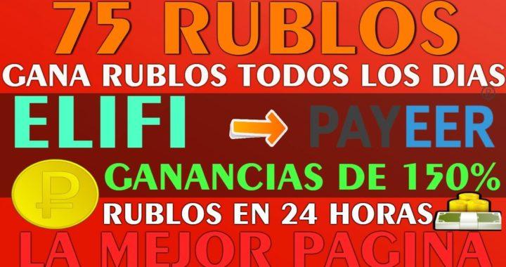 GANA 75.00 RUBLOS en 24 HORAS - Gana el 150% DIARIO  con ELIFI - Prueba de Pago