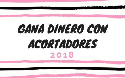GANA DINERO CON ACORTADORES 2018 [El mejor bot]
