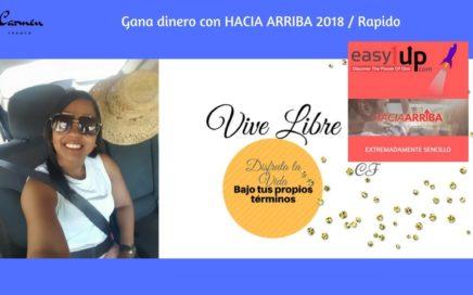 Gana dinero en Internet con Hacia Arriba 2018 / Rapido
