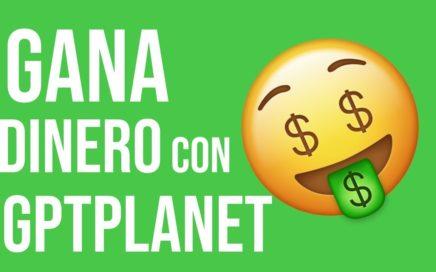 Gana dinero por internet | gptplanet 2018