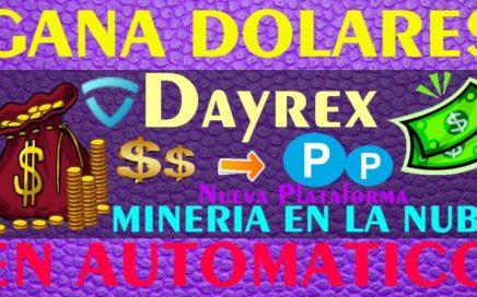 || GANA DOLARES Minando en AUTOMATICO || Mineria en la Nube - Gana con DAYREX - 12 de Julio 2018
