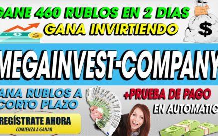 GANE 462 RUBLOS EN POCO TIEMPO| GANA DINERO INVIRTIENDO EN AUTOMATICO| MEGAINVEST-COMPANY|RECOMENDA