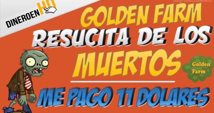 GOLDEN FARM Resucito de los Muertos - ME PAGA 11 DOLARES DIRECTO A PAYEER | 27 DE JUNIO 2018