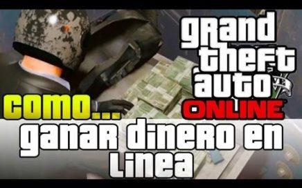 GTA V Online - Como conseguir dinero facil y rapido en linea