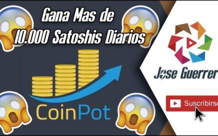 Increíble, Mas de 10.000 Satoshis Diarios y Gratis en CoinPot