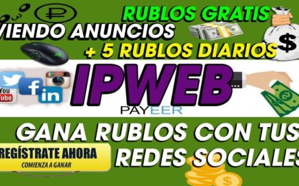 IPWEB| GANA MAS DE 5 RUBLOS DIARIOS GRATIS| SIN INVERSION NI REFERIDOS+ Prueba de PAGO