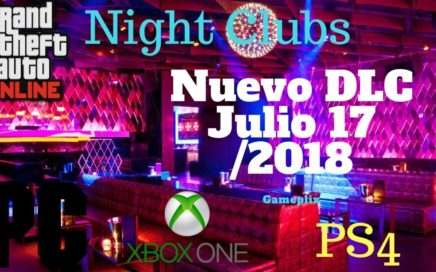 Julio 17 Night Clubs  Nuevo DLC Gta5 online  fecha de salida  xbox one ps4 PC  grand theft auto V