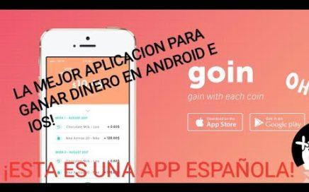 LA MEJOR APLICACION PARA GANAR DINERO!!!Goin!!!Disponible para Android e IOS!!! - Gana mas de 120€!!