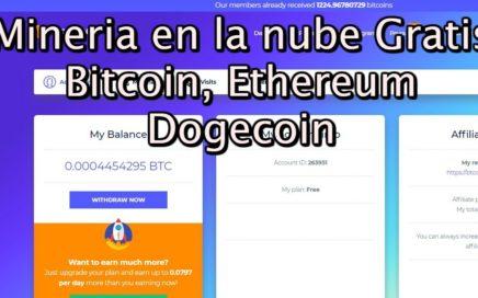 Mineria en la nube gratis SIN INVERTIR BTC Online, Bitcoin, Ethereum, Litecoin y Dogecoin