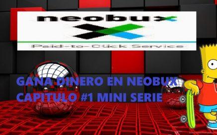 Neobux Mini-Serie CAP:1 (Como ganar dinero en casa)