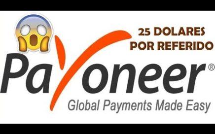 PAYONEER, 25 DOLARES POR REFERIDO (GANA DINERO FACIL)