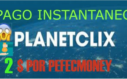PLANETCLIX PAGO INSTANTANEO 2 DOLARES POR PERFECT MONEY