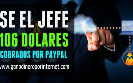 Sé El Jefe | PAGO DE 106 DÓLARES COBRADOS POR PAYPAL | Gana DINERO Por Internet Sin Invertir