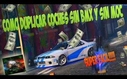 *TRUCAZO* - DUPLICAR COCHES  - GTA 5 ONLINE - SIN BMX Y SIN M.O.C - MUY FACIL - ( DINERO INFINITO)