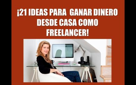 21 ideas para ganar dinero desde casa como freelancer