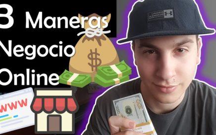 3 MANERAS DE GANAR DINERO Y CREAR UN NEGOCIO ONLINE