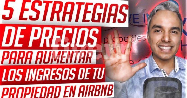 5 Estrategias De Precios para Aumentar los Ingresos de tu propiedad en Airbnb