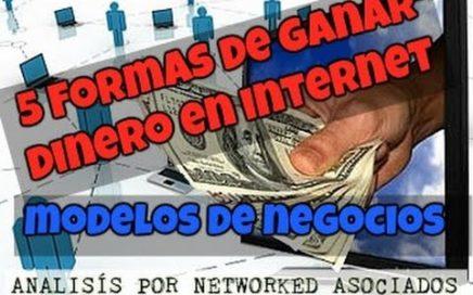 5 Formas de Ganar dinero en Internet - Modelos de Negocio FACIL
