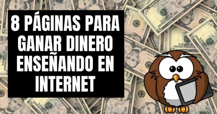 8 PÁGINAS PARA GANAR DINERO ENSEÑANDO EN INTERNET - 5 a 30 Dólares por Hora