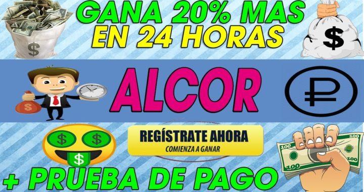 Alcor| Invierte y GANA 20% Mas en 24 horas | Cargos cada 90Minutos + Prueba de Pago