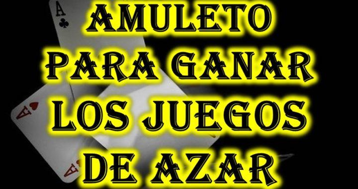 AMULETO PARA GANAR LOS JUEGOS DE AZAR