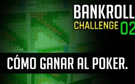 BANKROLL CHALLENGE #02 | Cómo empezar a Ganar dinero Jugando al Poker