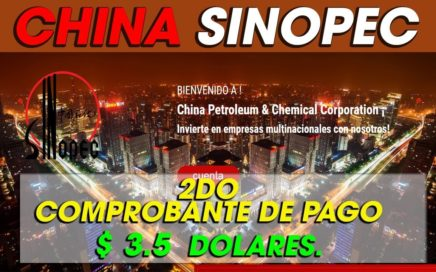 ChinaSinopec| 2 Cobro $3.5 Dolares | Invierte y gana Mas dinero| 2018 [Prueba De pago]