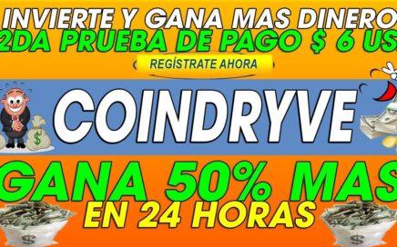 Coindryve | 2da Prueba de pago $6 Dolares | Invierte y GANA 50% MAS en 24horas