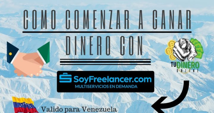 Como Comenzar a Ganar Dinero Con Soyfreelancer.com (5to episodio de la serie) - Tu Dinero Online