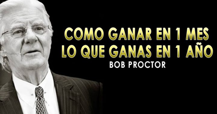 Cómo Convertir Tu Ingreso Anual En Tu Ingreso Mensual - Bob Proctor en Español