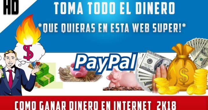 COMO GANAR DINERO EN INTERNET 100 DOLARES DIARIOS PARA PAYPAL   10 AGOSTO 2018