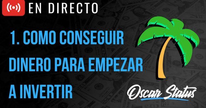 COMO GANAR DINERO PARA EMPEZAR A HACER TRADING O INVERTIR | #DIRECTO #OSCARSTATUS