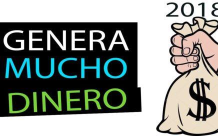 COMO GENERAR MUCHO DINERO EN INTERNET 2018