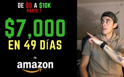 Como Hice $7,000 USD en 49 días en Amazon FBA | Como Vender en Amazon (Parte 7: Reto 10k en Amazon)