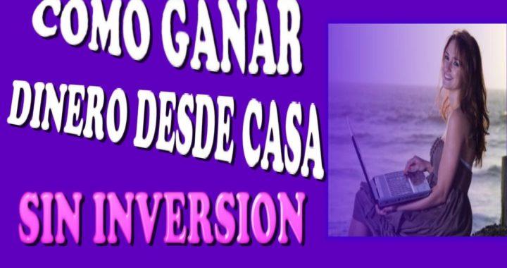 COMO TRABAJAR DESDE CASA SIN INVERSIÓN|GANA DINERO GRATIS EL 2017!!!