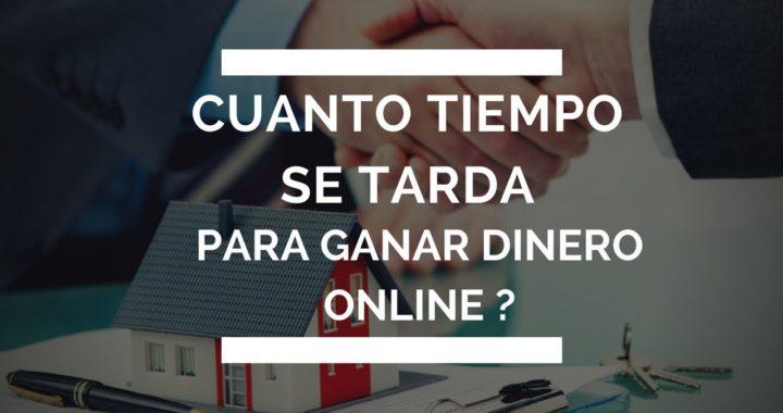 Cuanto Tiempo Se Tarda En Ganar Dinero Online (LA VERDAD)