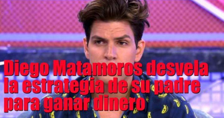 Diego Matamoros desvela la estrategia de su padre para ganar dinero