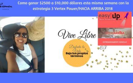Franquicias exitosas/ Como ganar 2,500 a 10,000 dólares esta misma semana con HACIA ARRIBA 2018