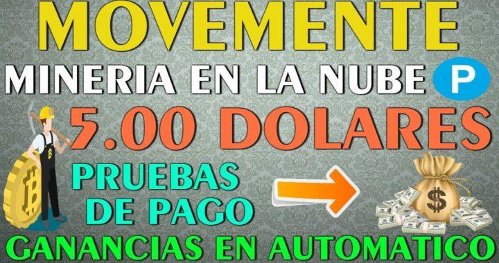    Ganancias Diarias en DOLARES    Gana con MOVEMENTE + 5.00 USD Pruebas de Pago, Mineria en la Nube