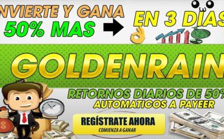 GOLDENRAIN| Invierte y Gana 50% Mas en 3 dias  Retiros diarios del 50% En Automatico| 2018