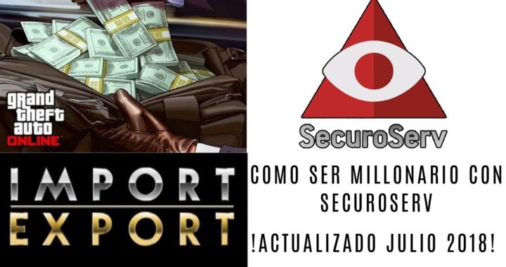 GTA ONLINE-$$COMO HACERTE MILLONARIO CON SECUROSERV$$ GUIA COMPLETA !!ACTUALIZADO A JULIO 2018!!