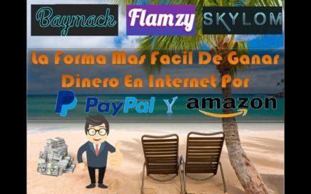 La Forma Mas Fácil de Ganar Dinero Por Internet AGOSTO 2018 BayMack SkyLom FlamZy
