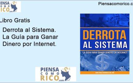 Libro Gratis. Derrota al Sistema la guía para Ganar dinero X Internet