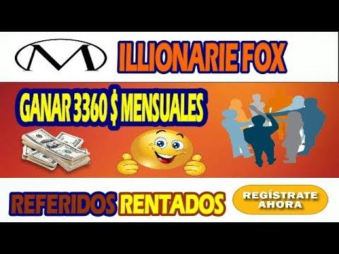 MILLIONAIRE FOX GANAR 3360 DOLARES MENSUALES CON REFERIDOS RENTADOS