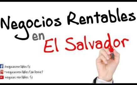 Negocios Rentables en El Salvador - Ideas y Dinero